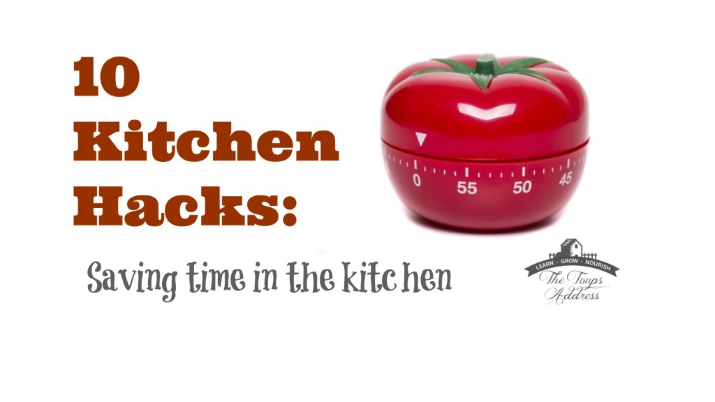 10 Kitchen Hacks: Saving time in the kichen